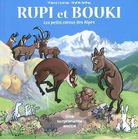 Rupi et Bouki : les petits cornus des Alpes : une surprenante amitié