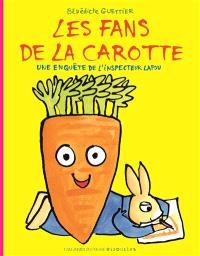 Une enquête de l'inspecteur Lapou, Les fans de la carotte