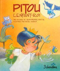 Une histoire. Volume 1, Pitou, l'enfant-roi