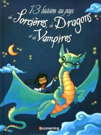 13 histoires au pays des sorcières, des dragons et des vampires  : contes