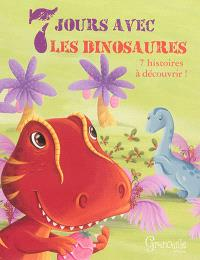 7 jours avec les dinosaures : 7 histoires à découvrir !