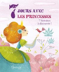 7 jours avec les princesses : 7 histoires à découvrir