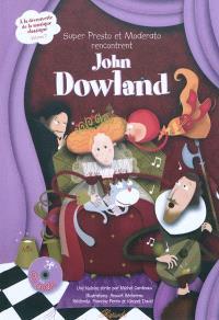 A la découverte de la musique classique. Volume 7, Super Presto et Moderato rencontrent John Dowland