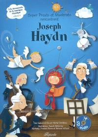 A la découverte de la musique classique. Volume 5, Super Presto et Moderato rencontrent Joseph Haydn