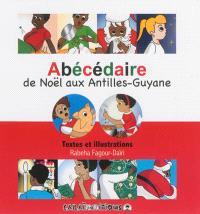 Abécédaire de Noël aux Antilles-Guyane