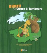 Akatu et l'arbre à tambours
