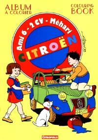 Album à colorier : Ami 6, 2CV, Méhari Citroën