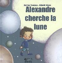 Alexandre cherche la lune