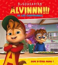 Alvinnn !!! et les Chipmunks : dur d'être papa !