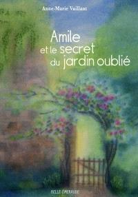 Amile et le secret du jardin oublié