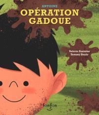 Antoine, Opération Gadoue