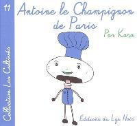 Antoine le champignon de Paris