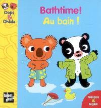 Au bain ! = Bathtime !