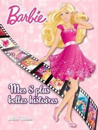 Barbie : mes 8 plus belles histoires
