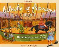 Bibiche et François au cirque; Suivi de Bibiche et le petit chat