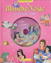 Blanche-Neige et les sept nains : à lire et à écouter