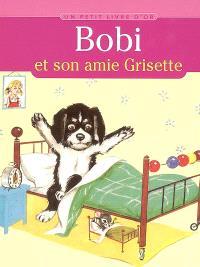 Bobi et son amie Grisette