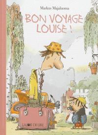 Bon voyage, Louise !