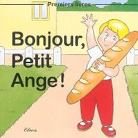 Bonjour, Petit Ange !