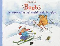 Boubi : le marmotton qui voulait voir la neige