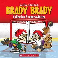 Brady Brady, Collection 5 supervedettes