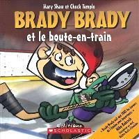 Brady Brady et le boute-en-train