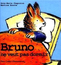 Bruno ne veut pas dormir