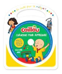 Caillou, Chansons pour apprendre