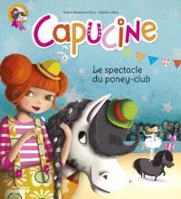 Capucine. Volume 2, Le spectacle du poney-club