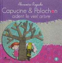 Capucine et Polochon. Volume 2, Capucine et Polochon aident le vieil arbre