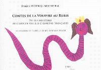 Contes de la Vouivre au rubis : petites histoires au creux de vieilles chansons françaises