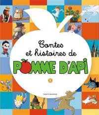 Contes et histoires de Pomme d'Api. Volume 2