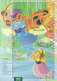 Contes pour les tout petits. Volume 2