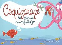 Coquigarage, le garage des coquillages