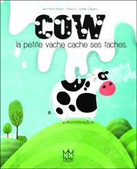 Cow : la petite vache cache ses taches