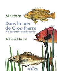 Dans la mer de Gros-Pierre  : vers pour enfants et jeunes poissons