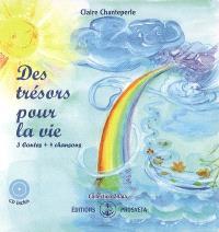 Des trésors pour la vie : 3 contes, 4 chansons
