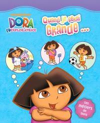 Dora l'exploratrice, Quand je serai grande...