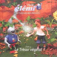 Elémi et l'odyssée des éléments. Volume 4, Le trésor végétal