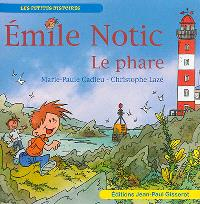 Emile Notic, Le phare