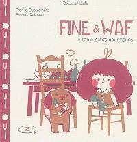 Fine & Waf, A table petits gourmands