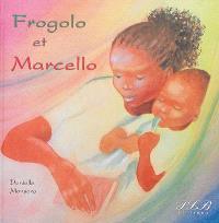 Frogolo et Marcello = Fwogolo é Mawsélo