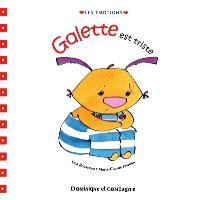 Galette est triste