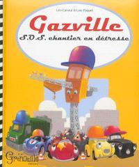 Gazville. Volume 2, SOS chantier en détresse