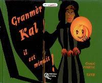 Granmèr Kal : il est minuit !