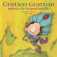 Gratien Gratton, prince de la grattouille