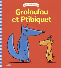 Groloulou et Ptibiquet