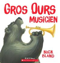 Gros Ours musicien