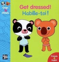 Habille-toi ! = Get dressed !