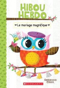 Hibou Hebdo. Volume 3, Le mariage magnifique